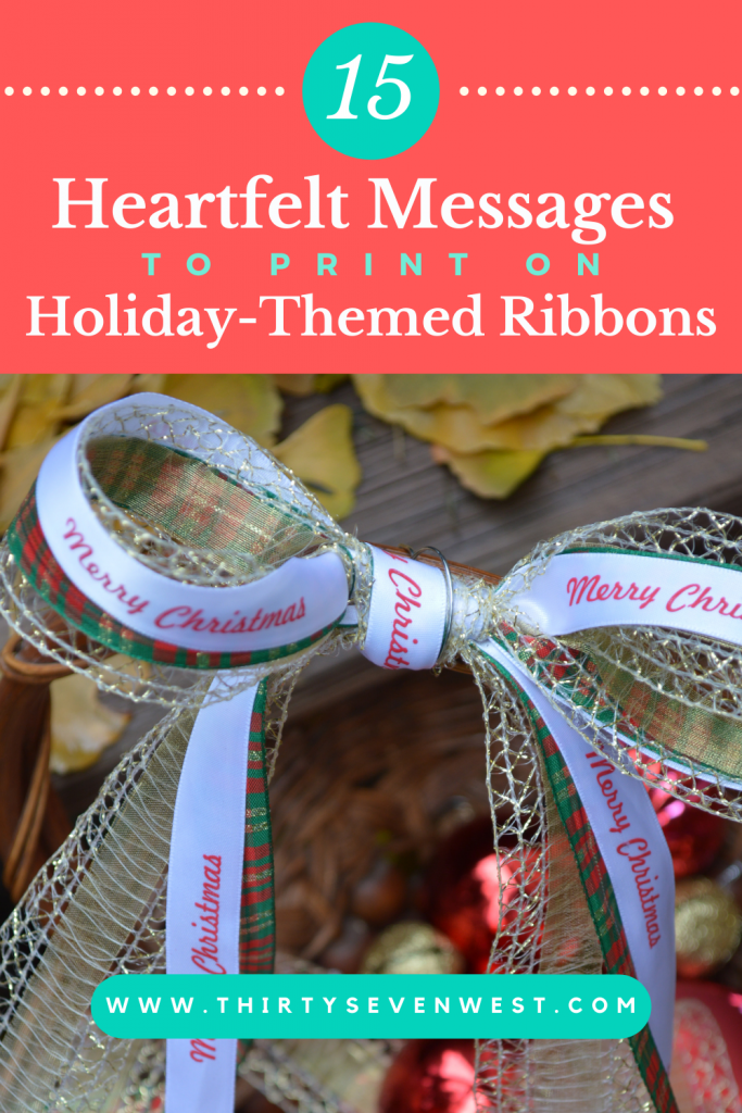 15 Heartfelt Message to Print on Holiday-Themed Ribbons