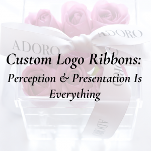 Custom Logo Ribbons – Perception & Presentation Is Everything